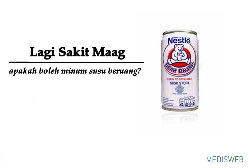 Lagi sakit maag apakah boleh minum susu beruang